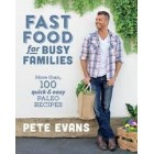 Fast Food For Busy Families by Pete Evans RRP $39.99
